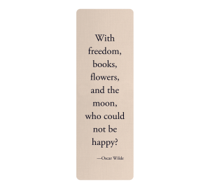 Oscar Wilde quotation about freedom, books and flowers on tan laminated bookmark