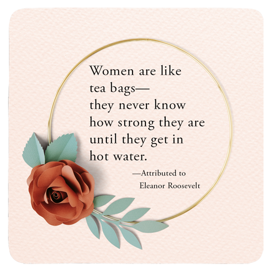 Custom Printed Coaster - Eleanor Roosevelt quotation